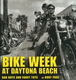 Bike Week at Daytona Beach: Bad Boys and Fancy Toys