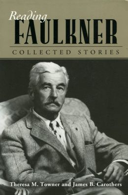 Reading Faulkner: Collected Stories