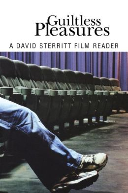 Guiltless Pleasures: A David Sterritt Film Reader