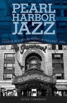 Pearl Harbor Jazz: Change in Popular Music in the Early 1940s