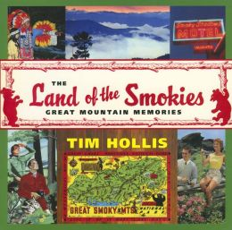 The Land of the Smokies: Great Mountain Memories