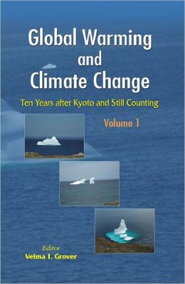 Global Warming and Climate Change : Ten Years After Kyoto and Still Counting