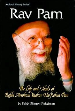 Rav Pam: The life and ideals of Rabbi Avrohom Yaakov Hakohen Pam