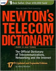 Newton's Telecom Dictionary, 17th Edition