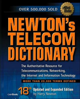 Newton's Telecom Dictionary, 18th Edition