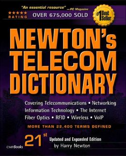 Newton's Telecom Dictionary, 21st Edition