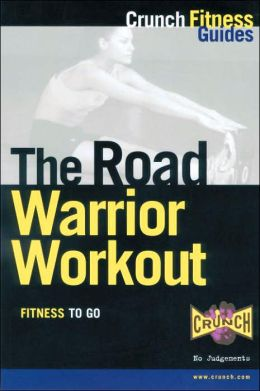 The Road Warrior Workout: Fitness to Go