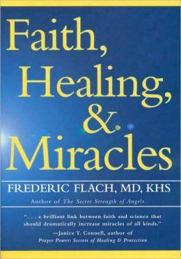 Faith, Healing and Miracles