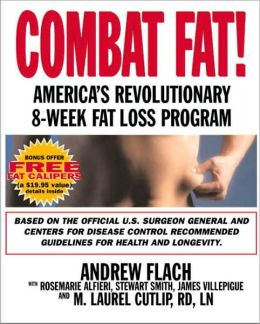 Combat Fat!: The Revolutionary 60-Day Fat-Loss Diet and Exercise Program