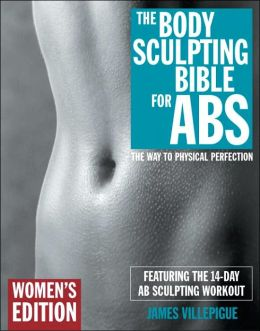 The Body Sculpting Bible for Abs: For Women Only
