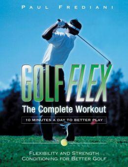 Golf Flex: The Complete Workout