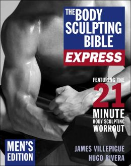 The Body Sculpting Bible Express: Men's Edition (Body Sculpting Bible Series)
