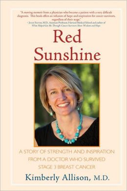 Red Sunshine: A Story of Strength and Inspiration from a Doctor Who Survived Stage 3 Breast Cancer