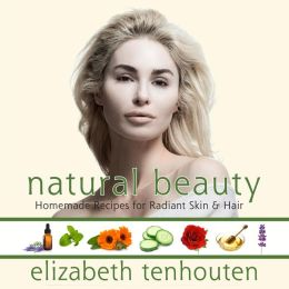 Natural Beauty: Homemade Recipes for Radiant Skin & Hair
