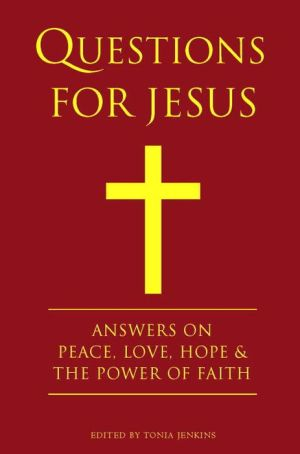 Questions for Jesus: Answers on Truth, Peace, Love & The Meaning of Faith