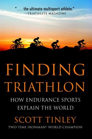 Finding Triathlon: How Endurance Sports Explain the World