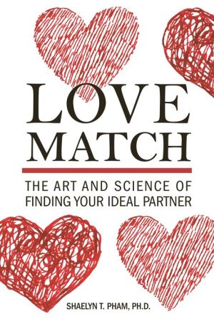 Book Love Match: The Art and Science of Finding Your Ideal Partner