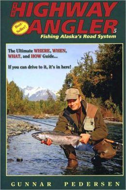 Highway Angler V - Fishing Alaska's Road System