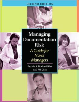 Managing Documentation Risk Pkg: A Guide for Nurse Managers