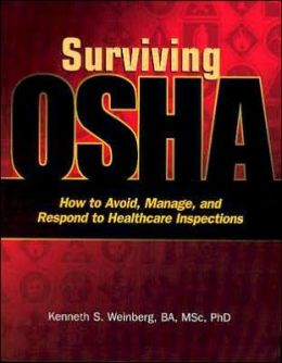 Surviving OSHA: How to Avoid, Manage, and Respond to Healthcare Inspections