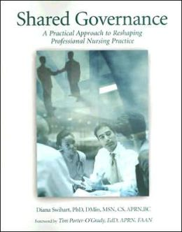 Shared Governance: A Practical Approach to Reshaping Professional Nursing Practice