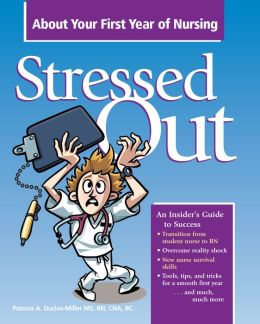 Stressed Out About Your First Year Being a Nurse