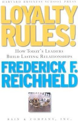 Loyalty Rules! How Today's Leaders Build Lasting Relationships