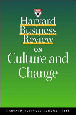 Harvard Business Review on Culture and Change