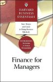 Book Cover Image. Title: Finance for Managers (Harvard Business Essentials Series):  Your Guide and Mentor to Doing Business Effectively, Author: Harvard Business School Press