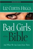 Book Cover Image. Title: Bad Girls of the Bible, Author: Liz Curtis Higgs
