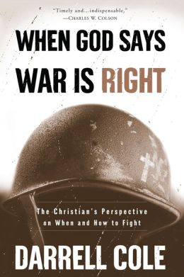 When God Says War Is Right: The Christian's Perspective on when and how to Fight