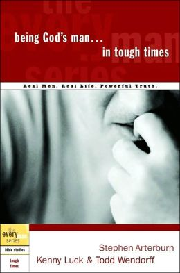 Being God's Man in Tough Times (The Every Man Series)