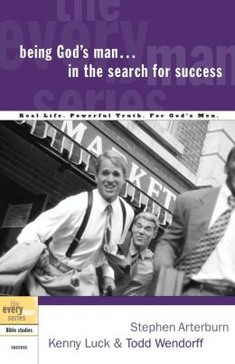Being God's Man in the Search for Success (The Every Man Series)