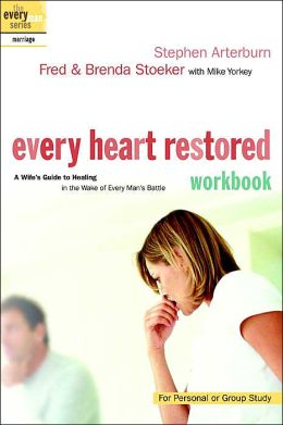 Every Heart Restored Workbook: A Wife's Guide to Healing in the Wake of Every Man's Battle