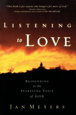 Listening to Love: Responding to the Startling Voice of God