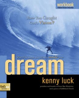 Dream Workbook: Have You Caught God's Vision?