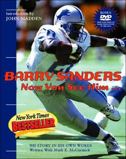 Now You See Him ...The Barry Sanders Story