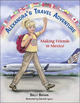 Alexandra's Travel Adventure: Making Friends in Mexico