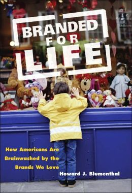 Branded for Life: How Americans Are Brainwashed by the Brands We Love