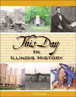 This Day in Illinois History