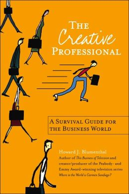 Creative Professional: Turn Your Talents into a Successful, Satisfying Career