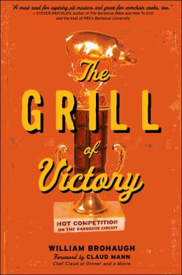 Grill of Victory: Hot Competition on the Barbecue Circuit