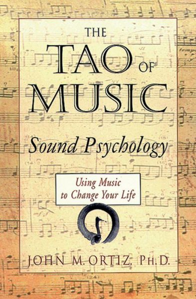 The Tao of Music: Sound Psychology
