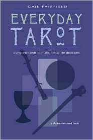 Every Day Tarot: A Choice Centered Book