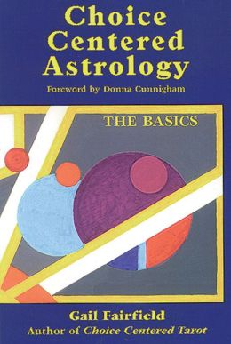 Choice Centered Astrology: The Basics