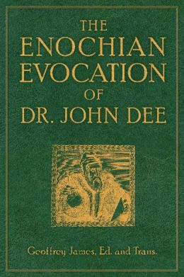 Enochian Evocation of Dr. John Dee, The