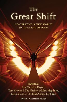 Great Shift Co-Creating a New World for 2012 and Beyond
