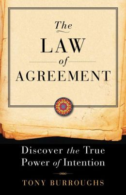 The Law of Agreement: Discover the True Power of Intention