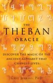 Book Cover Image. Title: The Theban Oracle:  Discover the Magic of the Ancient Alphabet That Changes Lives, Author: Greg Jenkins, PhD