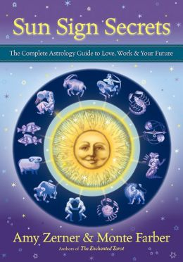 Sun Sign Secrets: The Complete Astrology Guide to Love, Work, and Your Future